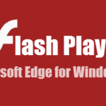 How to Enable Flash Player on Microsoft Edge – Windows 10