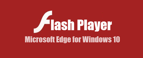 How to Enable Flash Player on Microsoft Edge – Windows 10 – Sevenedges