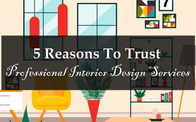 5 Reasons To Trust Professional Interior Design Services