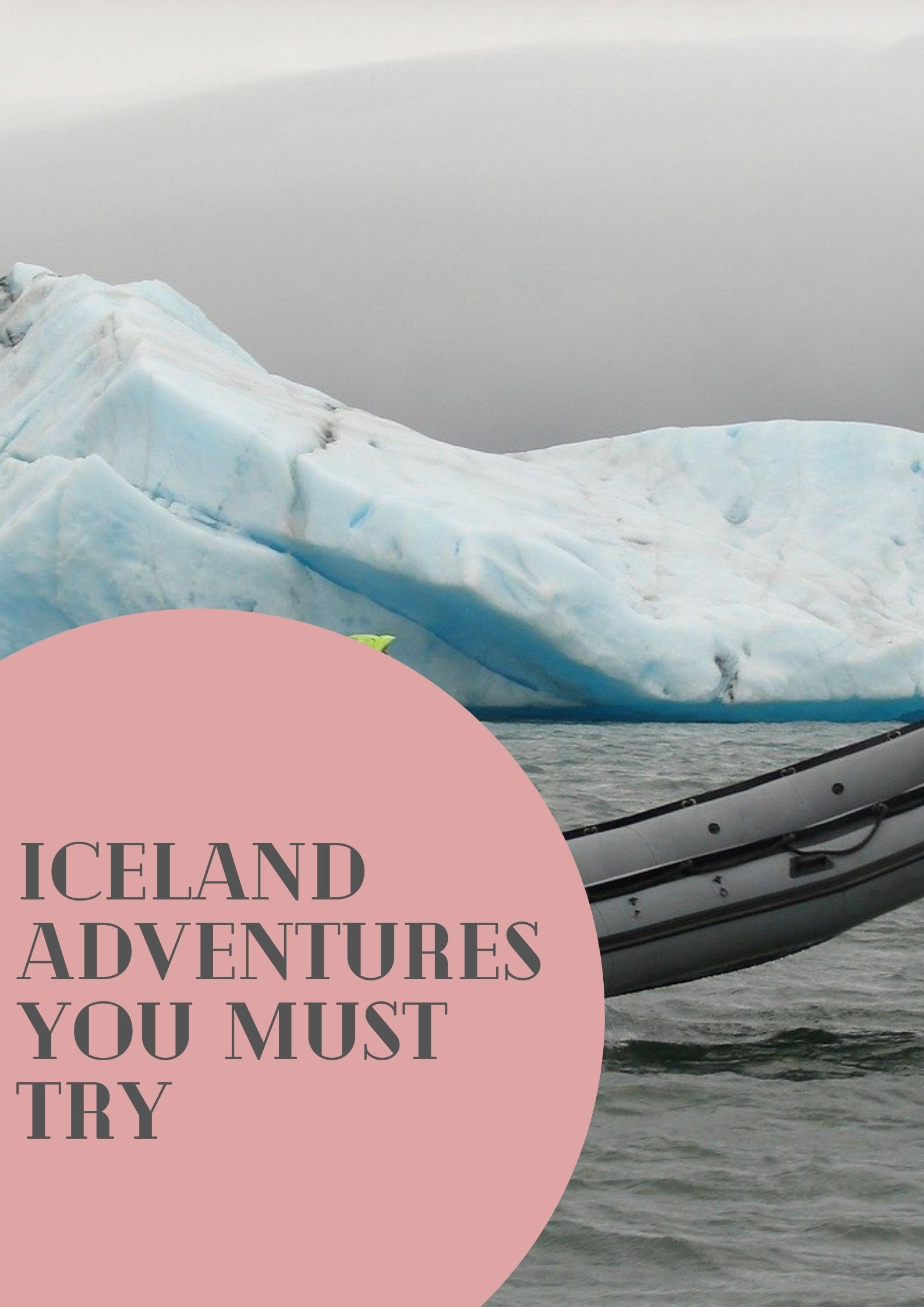 Iceland Adventures You Must Try