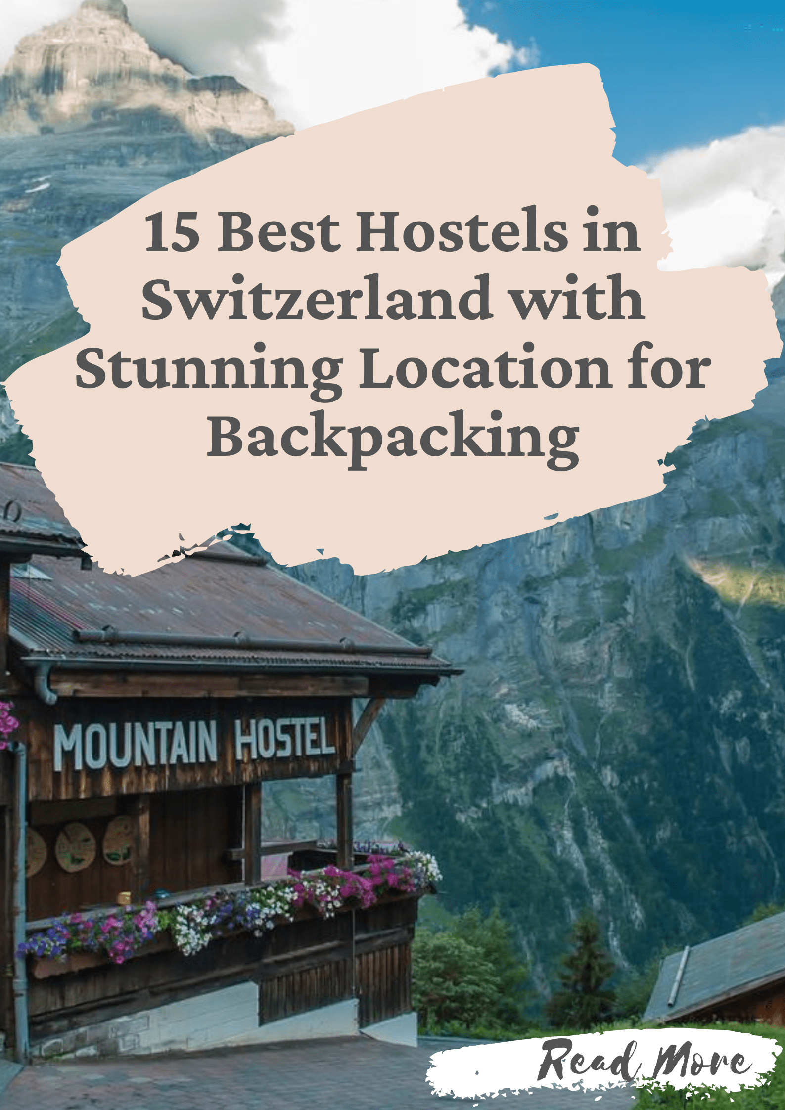 15 Best Hostels in Switzerland with Stunning Location for Backpacking