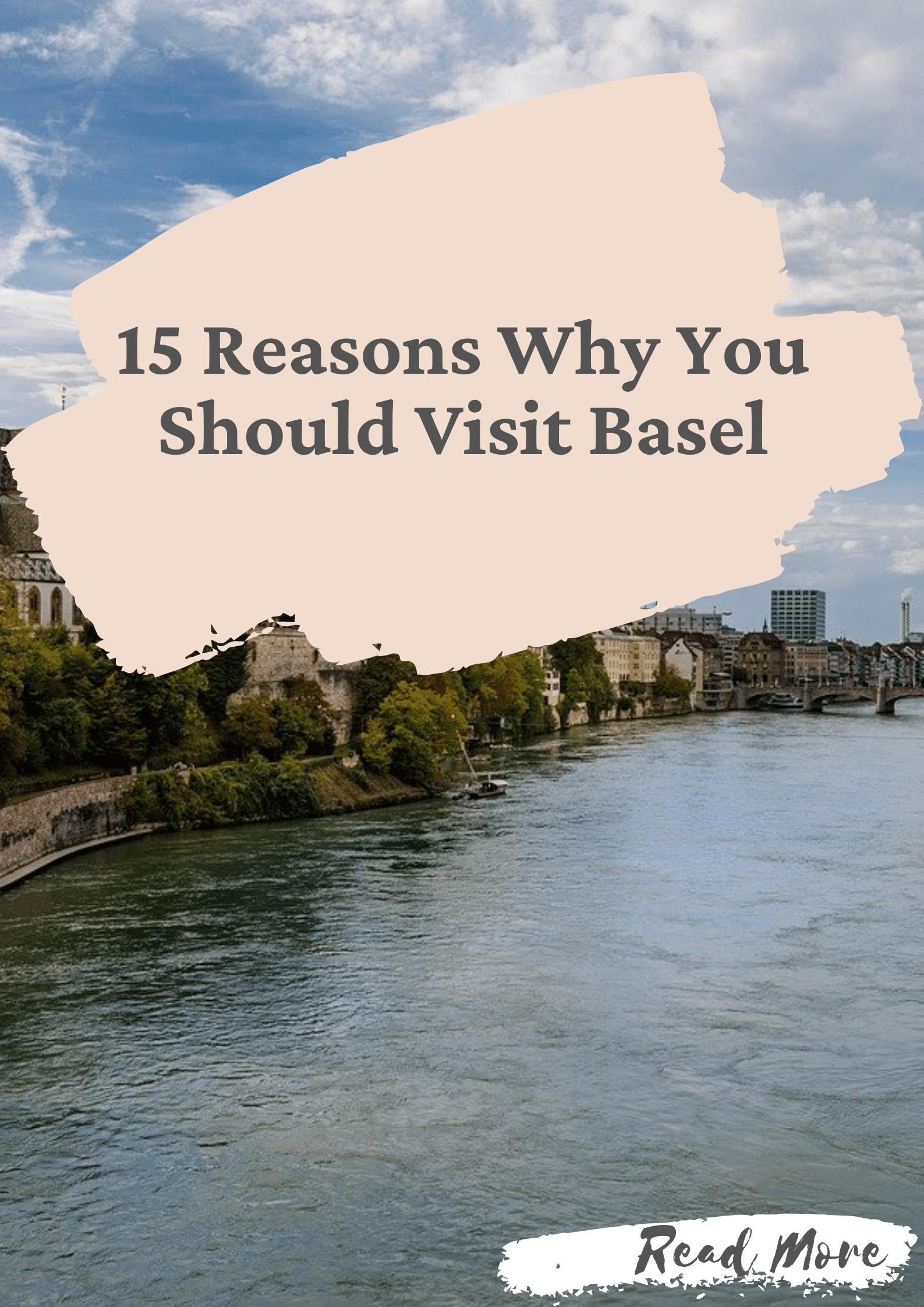 15 Reasons Why You Should Visit Basel