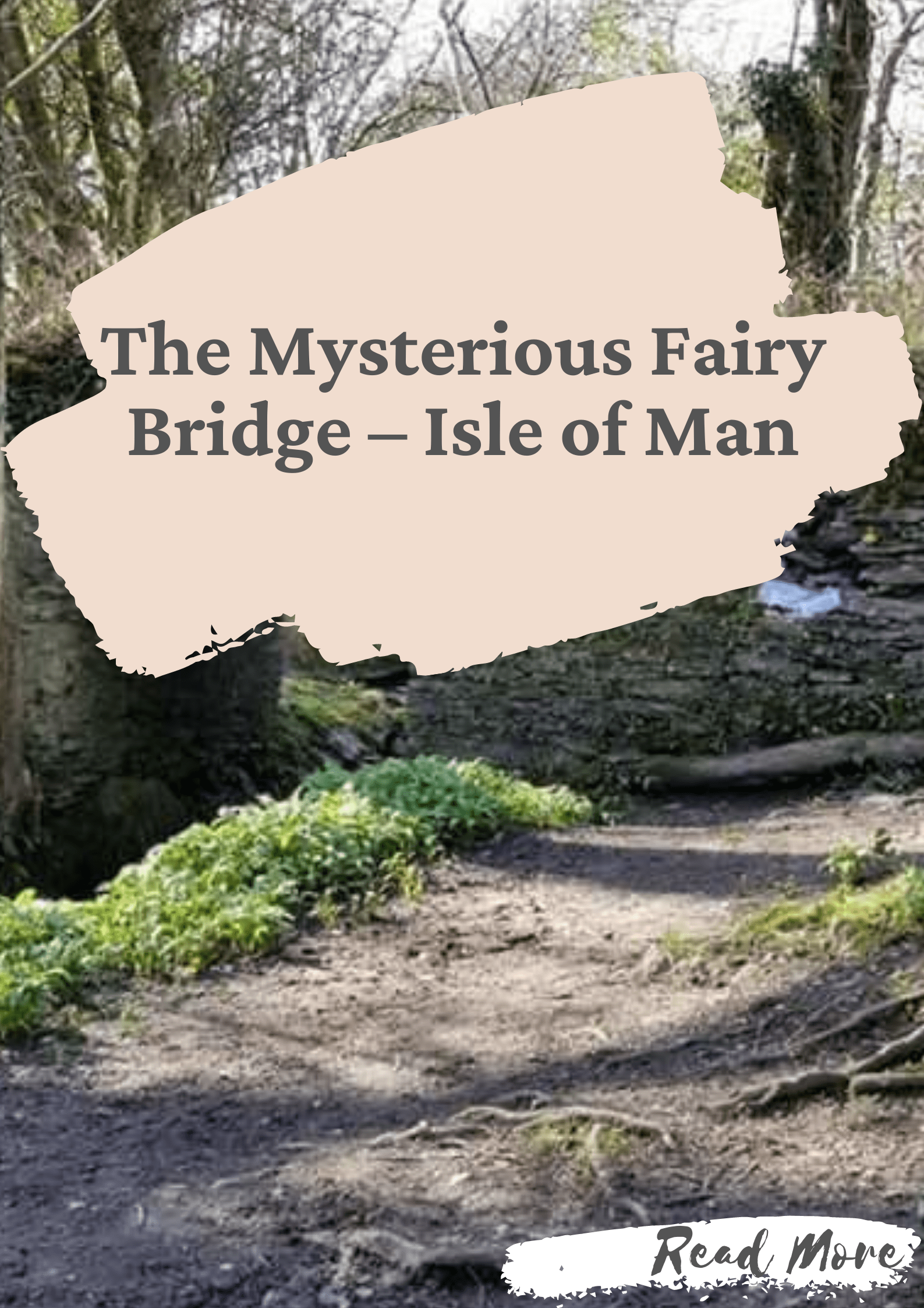 The Mysterious Fairy Bridge - Isle of Man