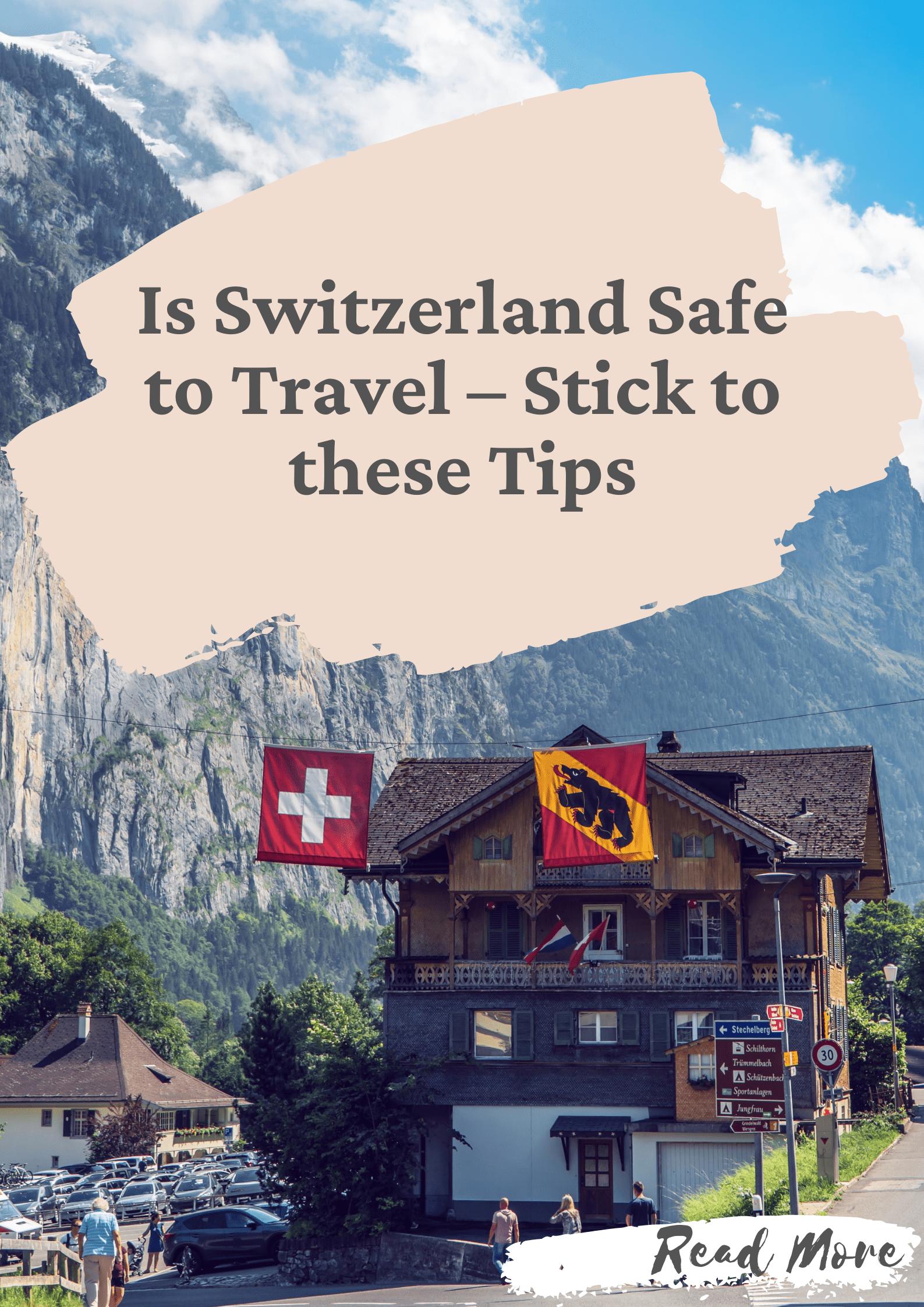 Is Switzerland safe to Travel