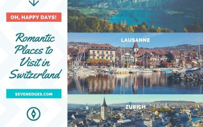 Top 6 Insanely Romantic Places to Visit in Switzerland