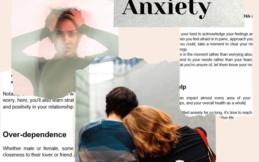 How Anxiety May Affect Your Relationship and What to Do